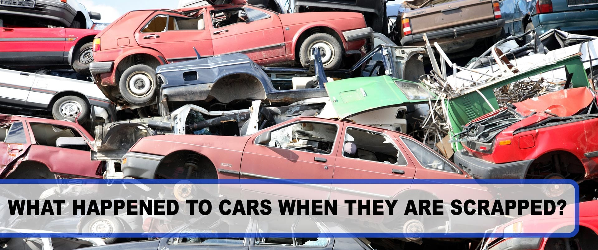 What Happened to Cars When They are Scrapped?